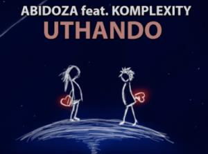 Abidoza - Uthando (Vocal Mix) Ft.Komplexity